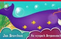 NA WYSPACH BERGAMUTACH Jan Brzechwa  (piosenka) Jolanta Wolters